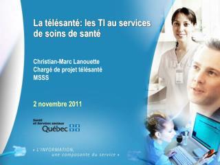 La télésanté: les TI au services de soins de santé