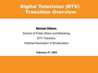 Digital Television (DTV)  Transition Overview