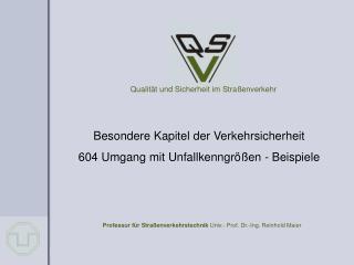 Professur f�r Stra�enverkehrstechnik  Univ.- Prof. Dr.-Ing. Reinhold Maier