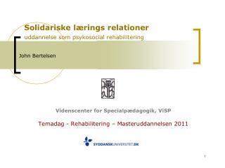 Solidariske lærings relationer uddannelse som psykosocial rehabilitering John Bertelsen