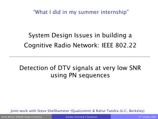 System Design Issues in building a Cognitive Radio Network:  IEEE 802.22