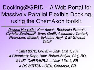 Docking@GRID – A Web Portal for Massively Parallel Flexible Docking, using the ChemAxon toolkit.