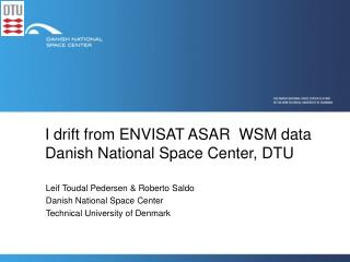 I drift from ENVISAT ASAR  WSM data Danish National Space Center, DTU