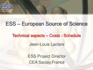 ESS – European Source of Science Technical aspects – Costs - Schedule