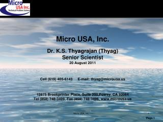 Micro USA, Inc. Dr. K.S. Thyagrajan (Thyag) Senior Scientist 20 August 2011