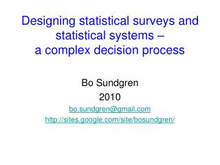 Designing statistical surveys and statistical systems –  a complex decision process