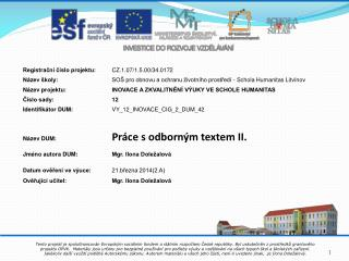 Registrační číslo projektu: CZ.1.07/1.5.00/34.0172