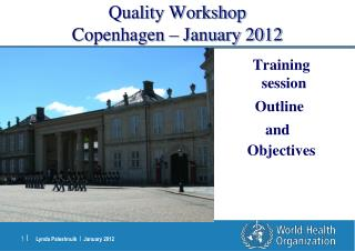 Quality Workshop Copenhagen – January 2012