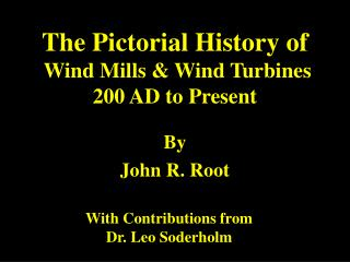 The Pictorial History of  Wind Mills & Wind Turbines 200 AD to Present
