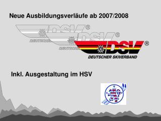 Neue Ausbildungsverl�ufe ab 2007/2008
