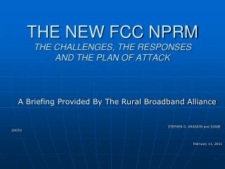 THE NEW FCC NPRM THE CHALLENGES, THE RESPONSES  AND THE PLAN OF ATTACK