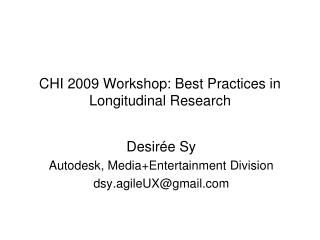 CHI 2009 Workshop: Best Practices in Longitudinal Research