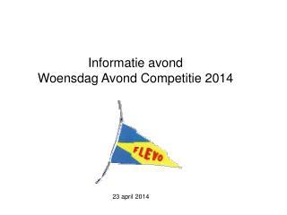 Informatie avond  Woensdag Avond Competitie 2014