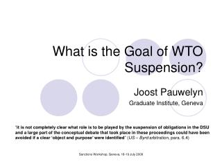 What is the Goal of WTO Suspension?