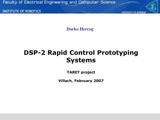 DSP-2 Rapid Control Prototyping  Systems TARET project Villach, February 2007