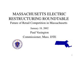 MASSACHUSETTS ELECTRIC RESTRUCTURING ROUNDTABLE Future of Retail Competition in Massachusetts