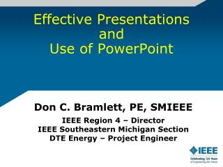 Effective Presentations and  Use of PowerPoint