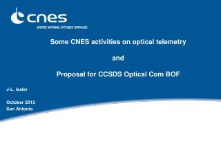 Some CNES activities on optical telemetry and Proposal for CCSDS Optical Com BOF