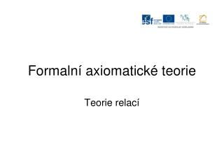 Formaln � axiomatick� teorie