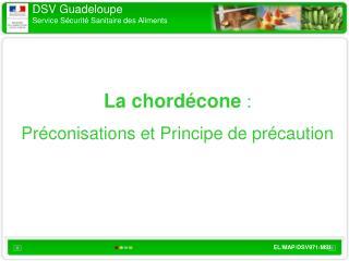 La chordécone  :  Préconisations et Principe de précaution