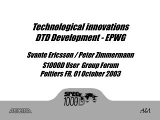 Technological innovations DTD Development - EPWG
