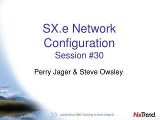 SX.e Network  Configuration  Session #30