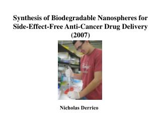 Synthesis of Biodegradable Nanospheres for Side-Effect-Free Anti-Cancer Drug Delivery (2007)
