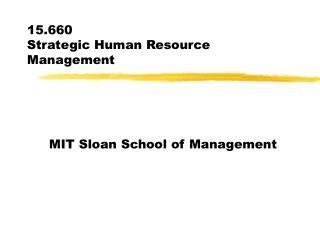 15.660  Strategic Human Resource Management