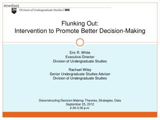 Deconstructing Decision Making: Theories, Strategies, Data September 25, 2012 2:30-3:30 p.m.