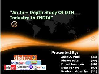 """An In – Depth Study Of DTH Industry In INDIA"""