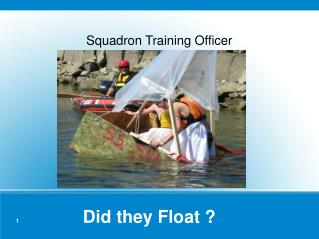 1          Did they Float ?