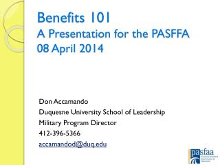 Benefits 101 A Presentation for the PASFFA 08 April 2014