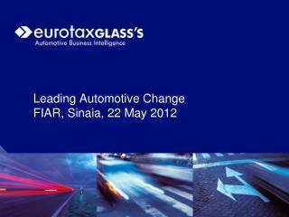 Leading Automotive Change FIAR, Sinaia, 22 May 2012