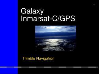 Galaxy  Inmarsat-C/GPS