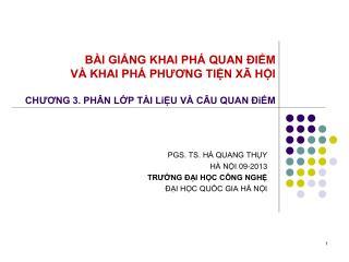 PGS. TS. HÀ QUANG THỤY HÀ NỘI 09-2013 TRƯỜNG ĐẠI HỌC CÔNG NGHỆ ĐẠI HỌC QUỐC GIA HÀ NỘI