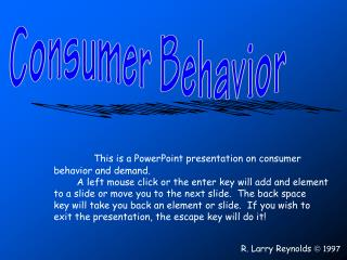 This is a PowerPoint presentation on consumer  behavior and demand.