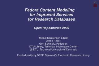 Fedora Content Modeling  for Improved Services  for Research Databases Open Repositories 2009