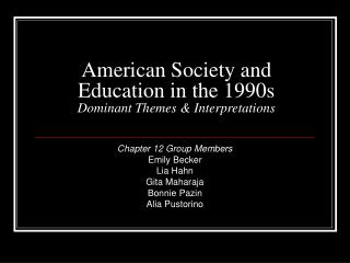 American Society and Education in the 1990s  Dominant Themes & Interpretations