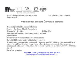 Název šablony: Inovace ve fyzice52/F13/17.1.2013,Slabá Janoutová