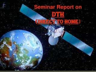 Seminar Report on DTH ( DIRECT TO HOME )
