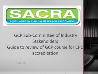 GCP Sub-Committee of Industry Stakeholders Guide to review of GCP course for CPD accreditation