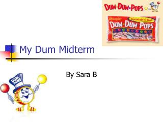 My Dum Midterm