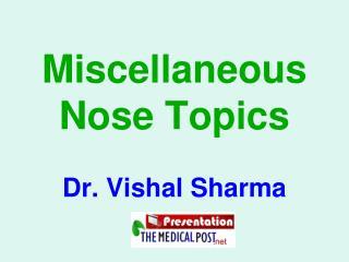 Miscellaneous Nose Topics
