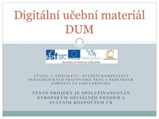 Digit ální učební materiál   DUM