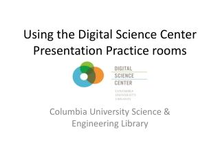 Using the Digital Science Center Presentation Practice rooms