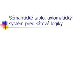 Sémantické tablo, axiomatický systém predikátové logiky