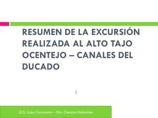 RESUMEN DE LA EXCURSIÓN  REALIZADA AL ALTO TAJO OCENTEJO – CANALES DEL DUCADO
