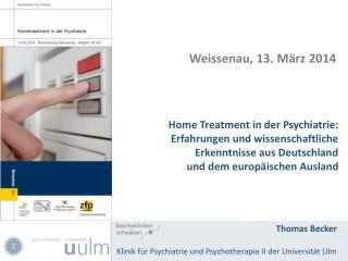 Thomas Becker    Klinik für Psychiatrie und Psychotherapie II der Universität Ulm