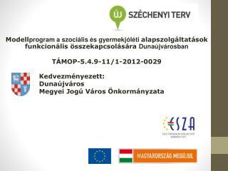 Kedvezményezett:  Dunaújváros  Megyei Jogú Város Önkormányzata