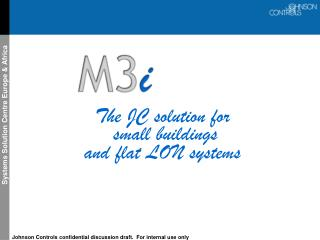 The JC solution for  small buildings  and flat LON systems